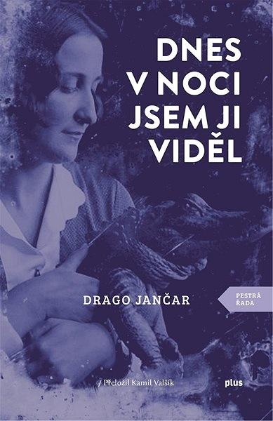 Dnes v noci jsem ji viděl; Drago Jančar
