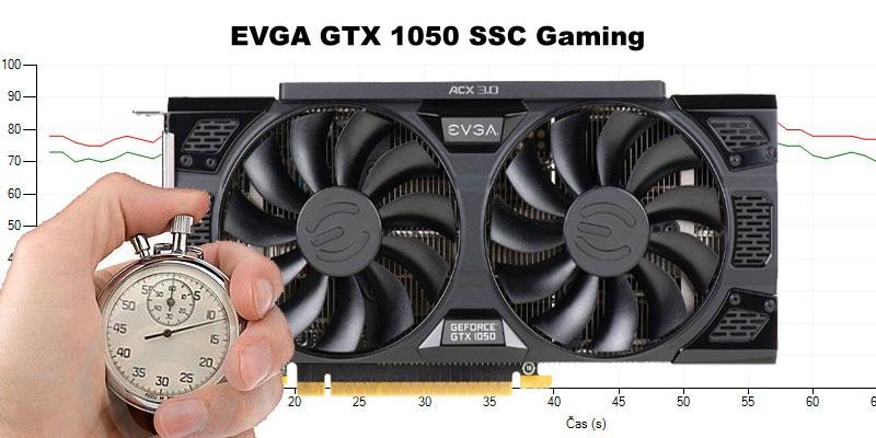 EVGA GTX 1050 SSC Gaming (RECENZE A TESTY)