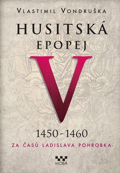 Husitská epopej V - Vlastimil Vondruška