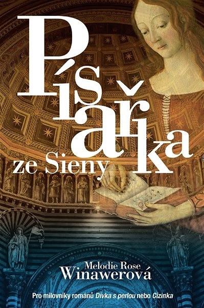 Písařka ze Sieny; Melodie Rose Winawerová
