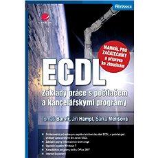 ECDL - manuál pro začátečníky a příprava ke zkouškám - Tomáš Barvíř, Šárka Melišová, Jiří Hampl