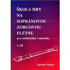 Škola hry na sopránovou zobcovou flétnu 1 - Kniha