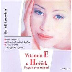 Vitamín E a Hořčík: Program proti stárnutí - Kniha