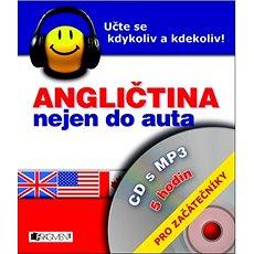 Angličtina nejen do auta  + mp3 Pro začátečníky: Učte se kdykoli a kdekoliv! - Kniha