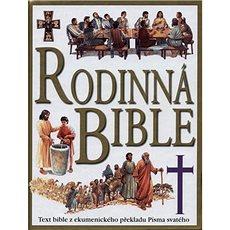Rodinná bible: Text bible z ekumenického překladu Písma svatého - Kniha