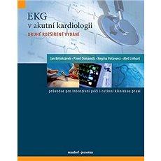 EKG v akutní kardiologii: Průvodce pro intezivní péči i rutinni klinickou praxi - Kniha