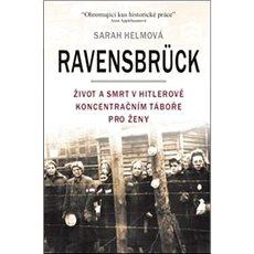 Ravensbrück: Život a smrt v Hitlerově koncentračním táboře pro ženy - Kniha