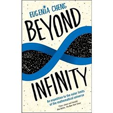 Beyond Infinity: An Expedition to the Outer-Limits of the Mathematical Universe - Kniha