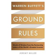 Warren Buffett's Ground Rules: Words of Wisdom from the Partnership Letters of the World's Greatest  - Kniha