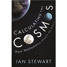 Calculating the Cosmos: How Mathematics Unveils the Universe - Kniha