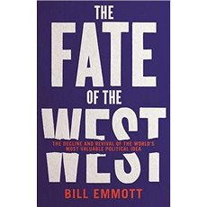 The Fate of the West: 'The Decline and Revival of the World''s Most Valuable Political Idea' - Kniha