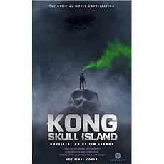 Kong: Skull Island - The Official Movie Novelization - Kniha