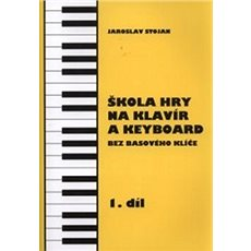 Škola hry na klavír a keyboard 1.díl - Kniha