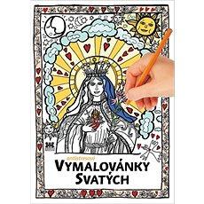 Antistresové vymalovánky svatých - Kniha