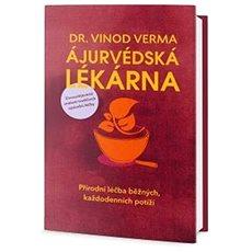 Ájurvédská lékárna: Přírodní léčba běžných, každodenních potíží - Kniha