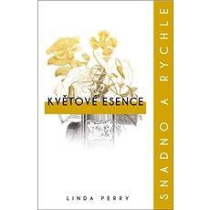 Květové esence Snadno a rychle - Kniha