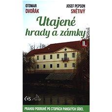 Utajené hrady a zámky II.: Prahou podruhé po stopách panských sídel - Kniha