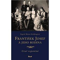 František Josef a jeho rodina - Kniha