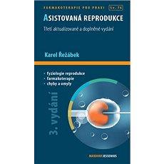Asistovaná reprodukce: 3. aktualizované a doplněné vydání - Kniha