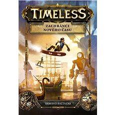 Timeless Zachránci nového času - Kniha