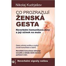 Co prozrazují ženská gesta: Neverbální komunikace ženy a její účinek na muže - Kniha