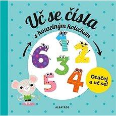 Uč se čísla s kouzelným kolečkem: Otáčej a uč se! - Kniha