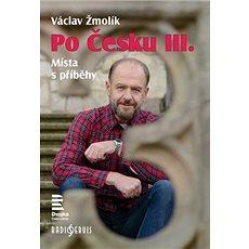 Po Česku III.: Místa s příběhy - Kniha