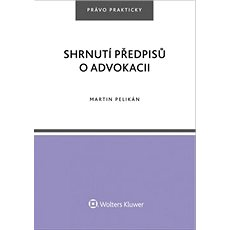 Shrnutí předpisů o advokacii - Kniha