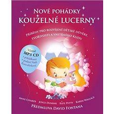 Nové pohádky kouzelné lucerny: Příběhy pro rozvíjení dětské důvěry, tvořivosti a vnitřního klidu - Kniha