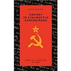 Zápisky ze stalinských koncentráků: Výběr ze vzpomínek a studií - Kniha