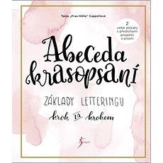 Abeceda krasopsaní: Základy letteringu krok za krokem - Kniha