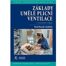 Základy umělé plicní ventilace: 4. rozšířené vydání - Kniha
