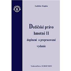 Dedičské právo hmotné II: doplnené a prepracované vydanie - Kniha