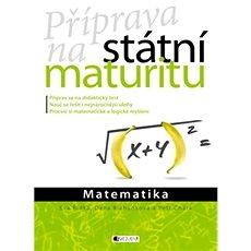 Příprava na státní maturitu Matematika - Kniha