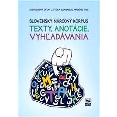 Slovenský národný korpus: texty, anotácie, vyhľadávania - Kniha