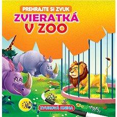 Zvieratká v ZOO: Prehrajte si zvuk - Kniha