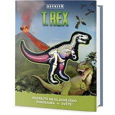 T-Rex zevnitř: Poznejte nejslavnějšího dinosaura na světě! - Kniha