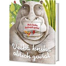 Velká kniha obřích zvířat: Malá kniha drobných zvířat - Kniha