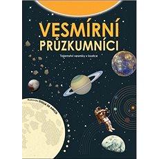 Vesmírní průzkumníci: Tajemství vesmíru v kostce - Kniha