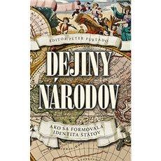 Dejiny národov: Ako sa utvárala identita štátov - Kniha