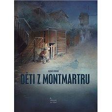Děti z Montmartru - Kniha