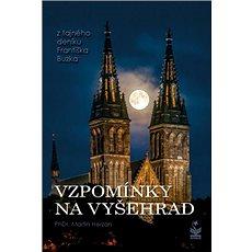 Vzpomínky na Vyšehrad: z tajného deníku Františka Buzka - Kniha