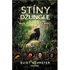 Stíny džungle Mau a poutníci noci - Kniha