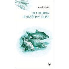 Do hlubin rybářovy duše - Kniha
