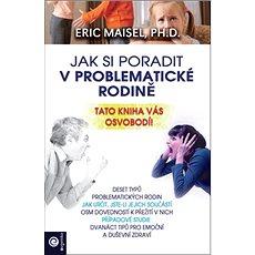Jak si poradit v problematické rodině: Tato kniha vás osvobodí - Kniha