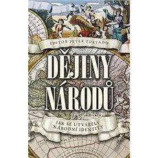 Dějiny národů: Jak se utvářely národní identity - Kniha