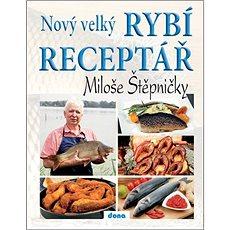 Nový velký rybí receptář Miloše Štěpničky - Kniha
