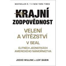 Krajní zodpovědnost: Velení a vítězství v SEAL elitných jednotkách amerického námořníctva - Kniha