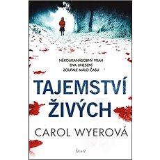 Tajemství živých: Několikanásobný vrah, dva unesení, zoufale málo času - Kniha