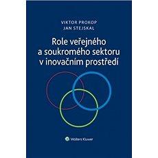 Role veřejného a soukromého sektoru v inovačním prostředí - Kniha